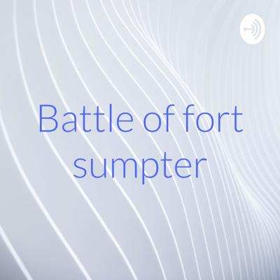 Battle of fort sumpter