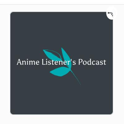 Wanna get info on what anime to watch? Listen to this podcast!