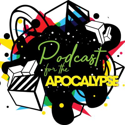 Podcast For The Apocalypse