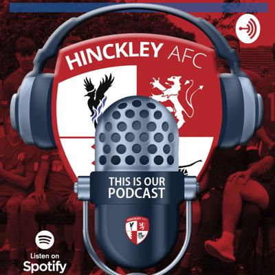 Welcome to This Is Our Podcast from Hinckley AFC, your podcast fix for all things related to YOUR club.  Bringing you tales from the dressing room, the people behind the club and how they're coping with lockdown.  Be sure to get involved with future podcasts by tweeting your questions and comments to @hinckley_afc using the hashtag #ThisIsOurPodcast.