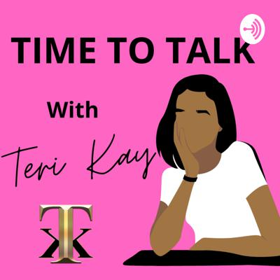 Time to Talk with Teri Kay