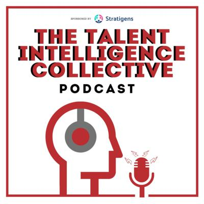 Talent Intelligence Collective Podcast