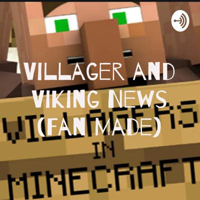 Villager and Viking News (Fan Made)