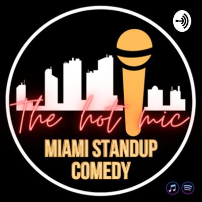 Miami Standup Comedy The Hot Mic
