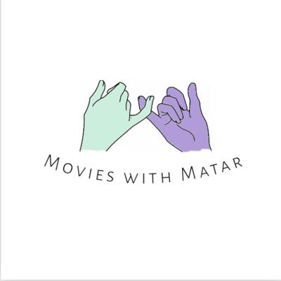 Movies with Matar