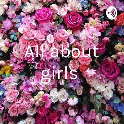 All about girls