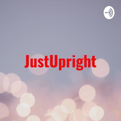 JustUpright: Therapies and Life