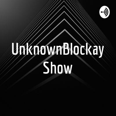 UnknownBlockay Show