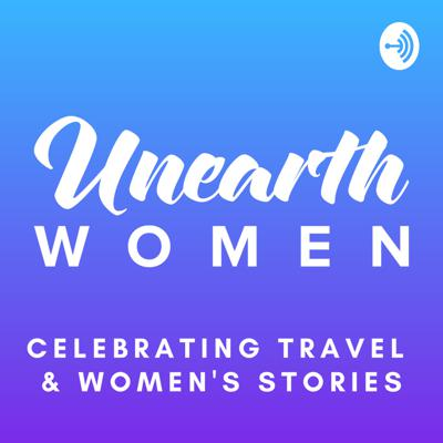 The Unearth Women Podcast