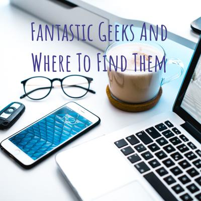 Fantastic Geeks And Where To Find Them
