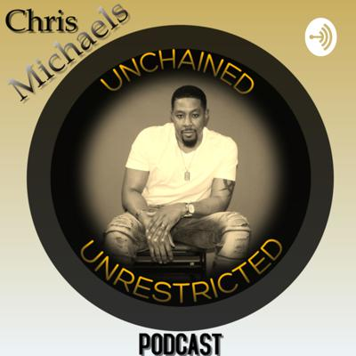 Chris Michaels Unchained & Unrestricted!