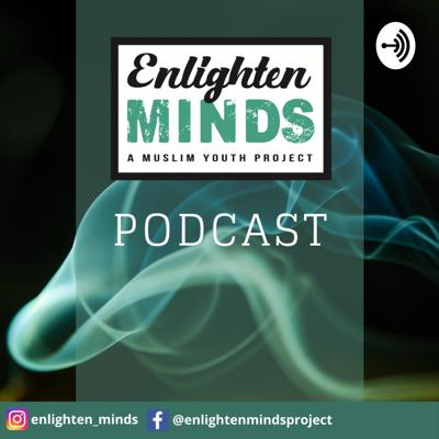Enlighten Minds Podcast
