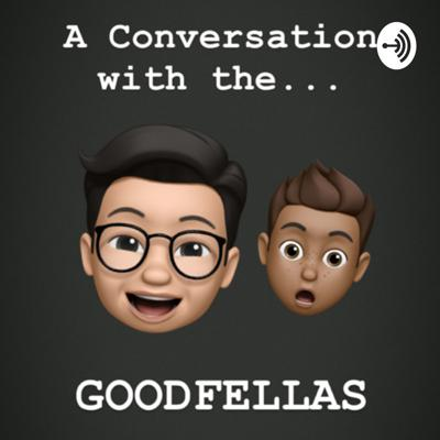 A Conversation with the Goodfellas