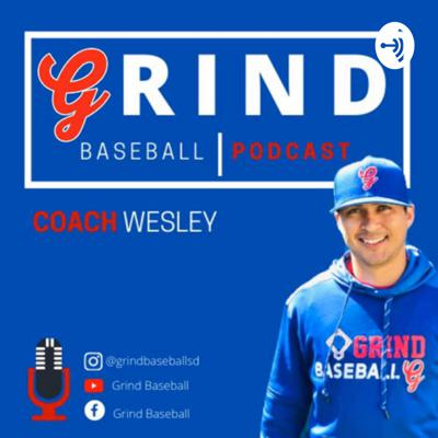 Grind baseball - Interviewing Pro Players , Pro Coaches , college players and college coaches