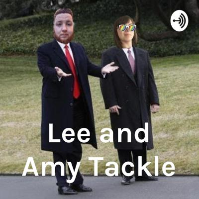 Lee and Amy Tackle