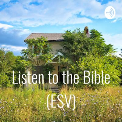 Listen to the Bible (ESV)