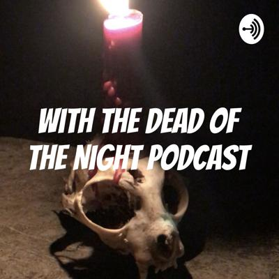 With The Dead Of The Night Podcast