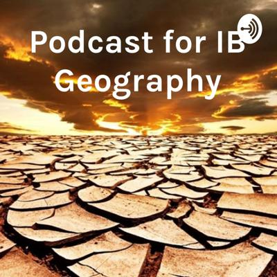 Podcast for IB Geography - Desertification