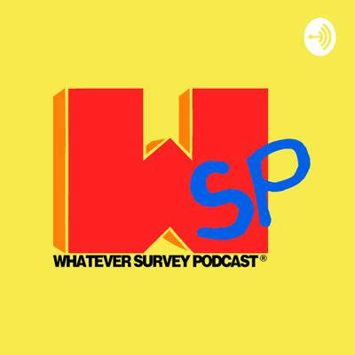 Whatever Survey Podcast