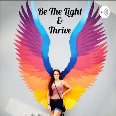 Be The Light & Thrive