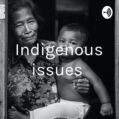 Indigenous issues