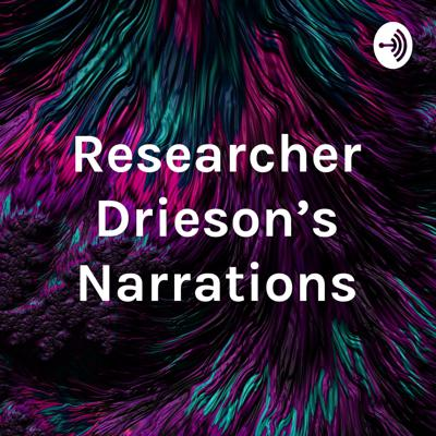 Researcher Drieson's Narrations
