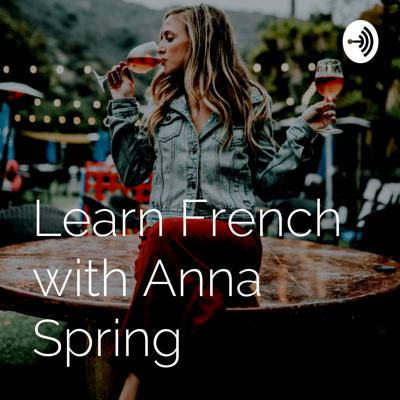 Learn French with Anna Spring