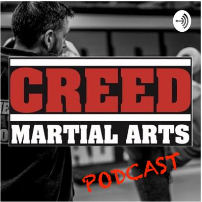 Creed Martial Arts Podcast
