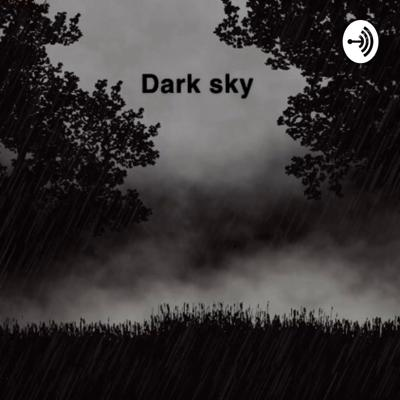 A step inside the abyss, where the laws of gravity do not exist, the place big brother is not allowed, the very realm in which ghosts meet extraterrestrial. Welcome to the Dark Sky.