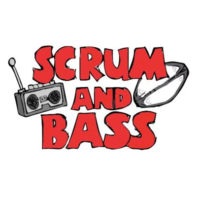 Scrum and Bass - Rugby Podcast