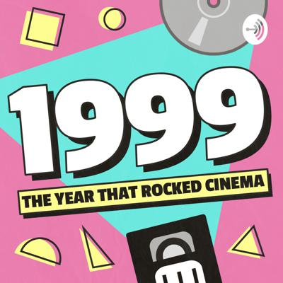 1999: The Year That Rocked Cinema