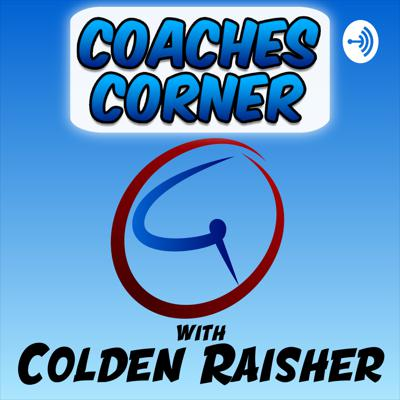 Coaches Corner with Colden Raisher