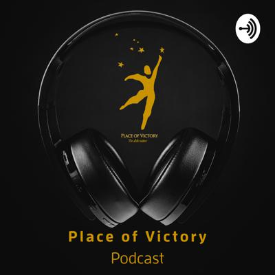 Place of Victory Podcast