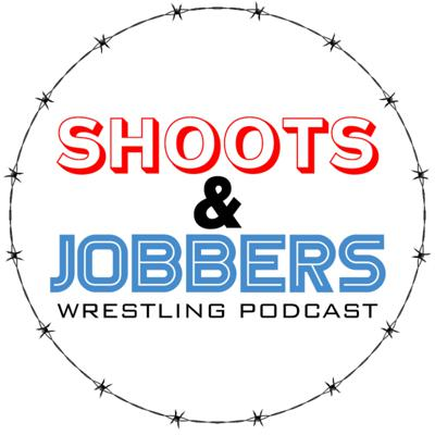 Shoots and Jobbers Wrestling Podcast