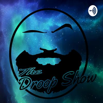The Droop Show