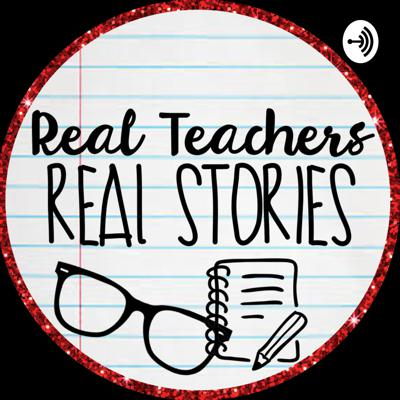 Real Teachers Real Stories