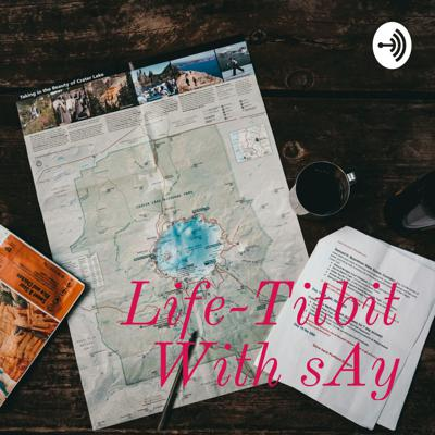 Life-Titbit With sAy