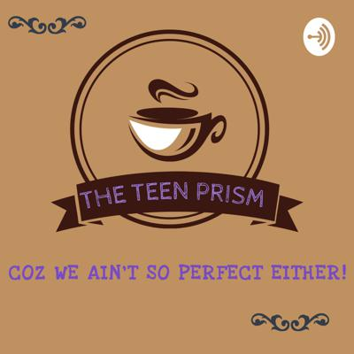 The Teen Prism