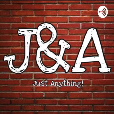 J&A: Just Anything