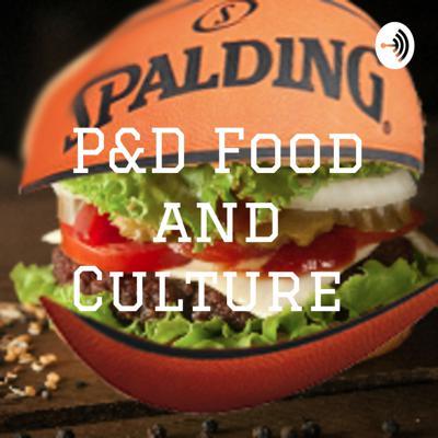 P&D Food and Culture