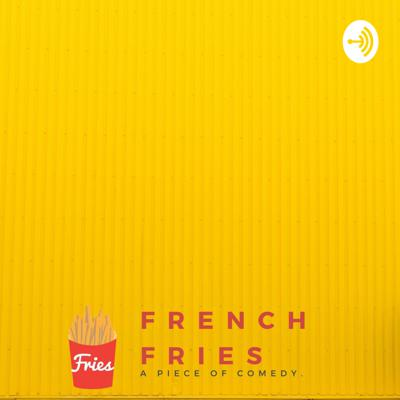 French Fries...