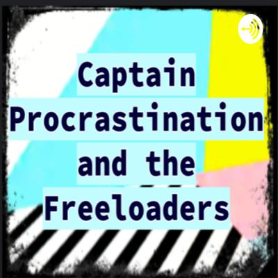 You have made a mistake coming here*. Nevertheless, welcome to the award-winning* podcast that is Captain Procrastination and the Freeloaders!  *This is not necessarily true.  Support this podcast: https://anchor.fm/ellie-coven/support