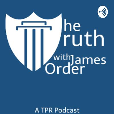 The Truth with James Order