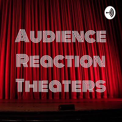 Audience Reaction Theaters