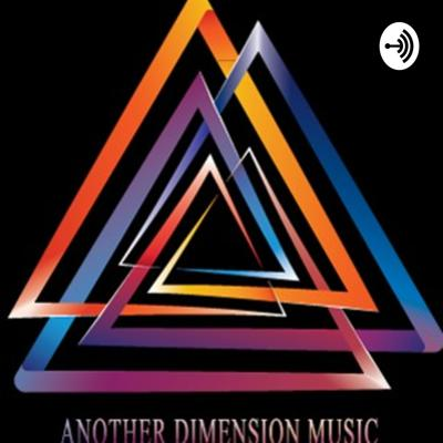 Another Dimension Music Podcast
