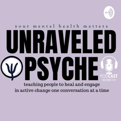 Unraveled Psyche