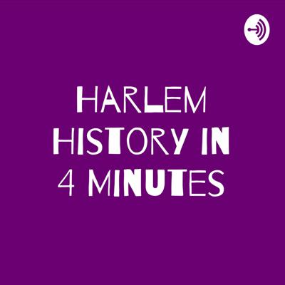Harlem History in 4 Minutes