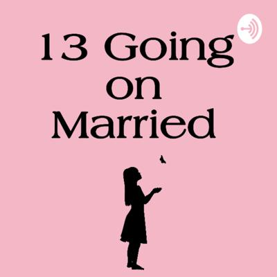 13 Going On Married