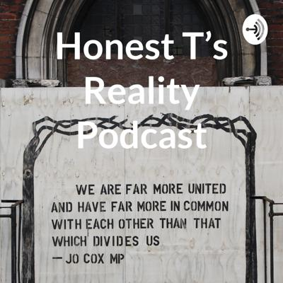 Honest T's Reality Podcast