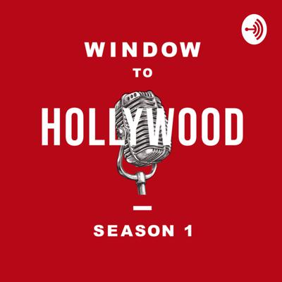 Window to Hollywood